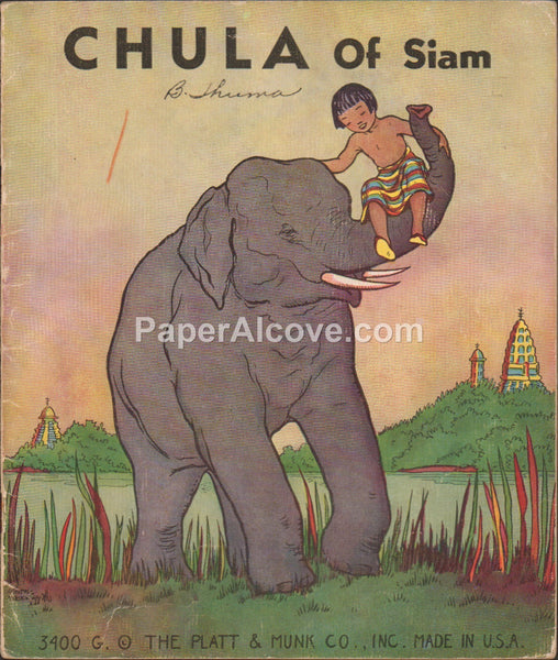 Chula of Siam vintage 1936 old childrens book Platt & Munk Illustrated by Ninon MacKnight Ninow Elizabeth F. McCrady