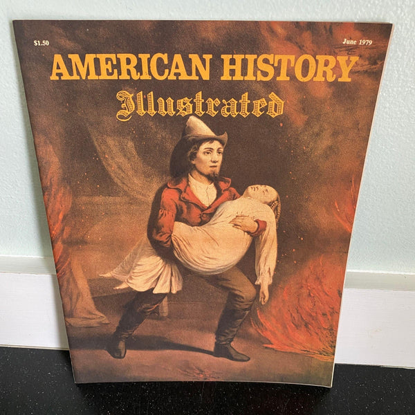 American History Illustrated June 1979 magazine Fire Fighter Lithographs Demon Rum