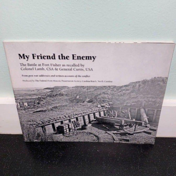My Friend the Enemy Fort Fisher book