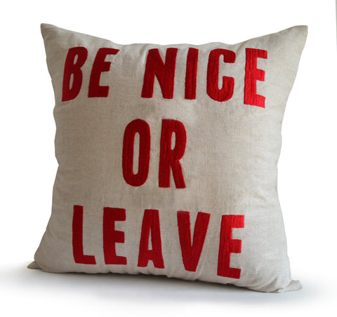 Linen Throw Pillow Cover With Hand Embroidered Be Nice Or Leave Quote, Beautiful Gifting and Decor Idea