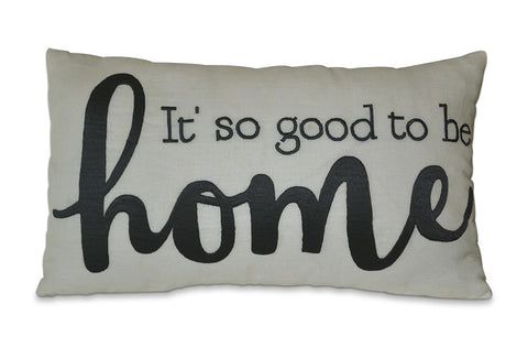 It's So Good To Be Home Throw Pillow Cover -Decorative Pillow -Housewarming Gift -Present -White Linen Pillow -Beautiful Home Quote Pillows