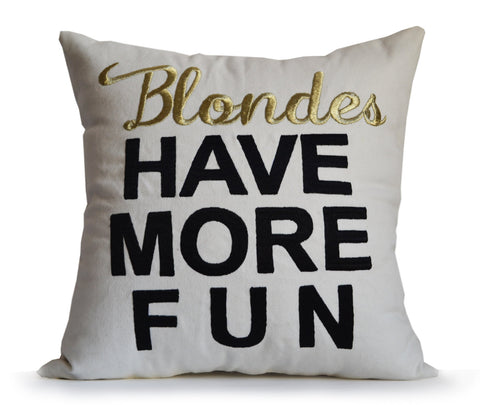 Throw Pillow Cover White Ivory -Blondes Have More Fun Embroidered Decorative pillow