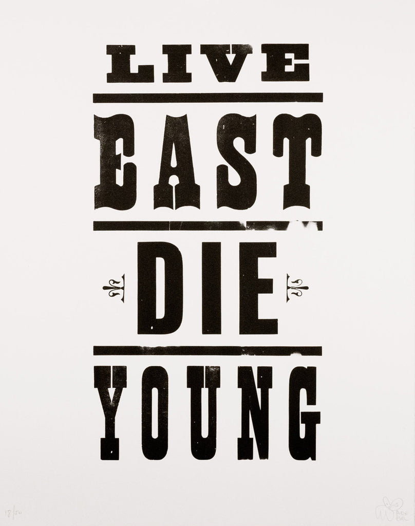Live East Die Young (Black on White)