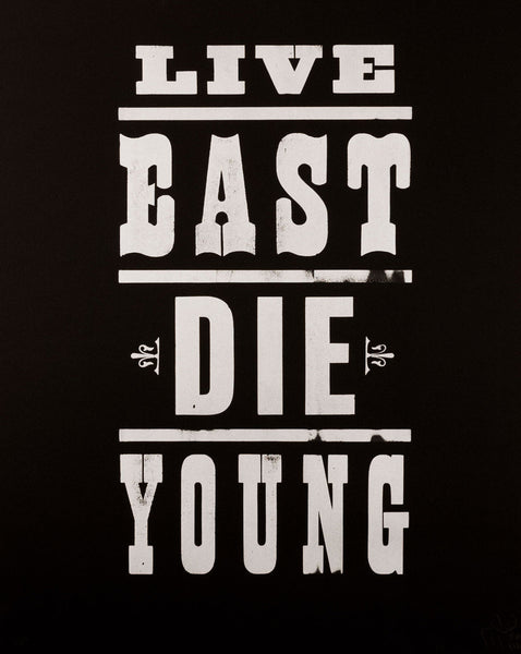Live East Die Young (White on Black)