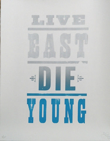 Live East Die Young (Blue/Silver on White)