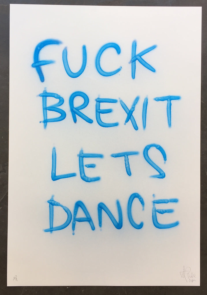 F*ck Brexit, Let's Dance *was reserved, now available*