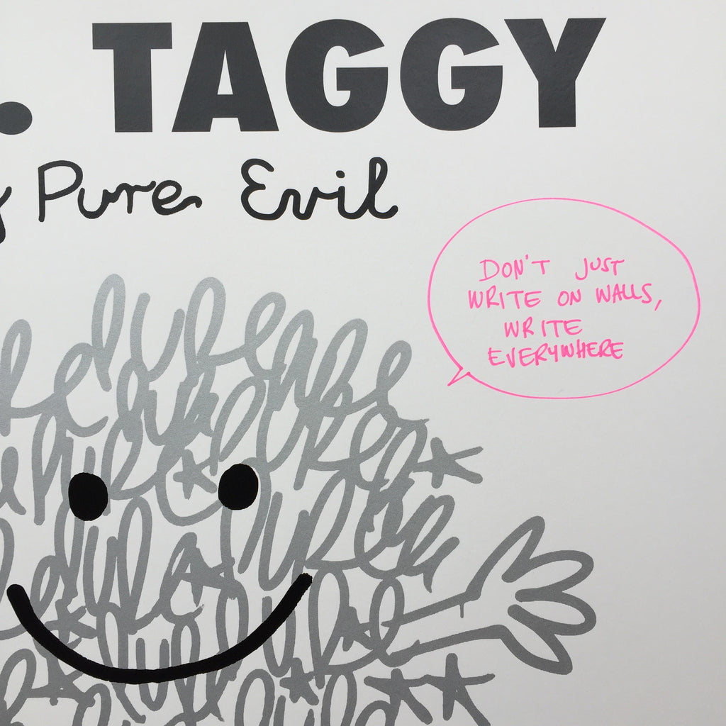 Mr. Taggy - Don't just write on walls, Write everywhere!