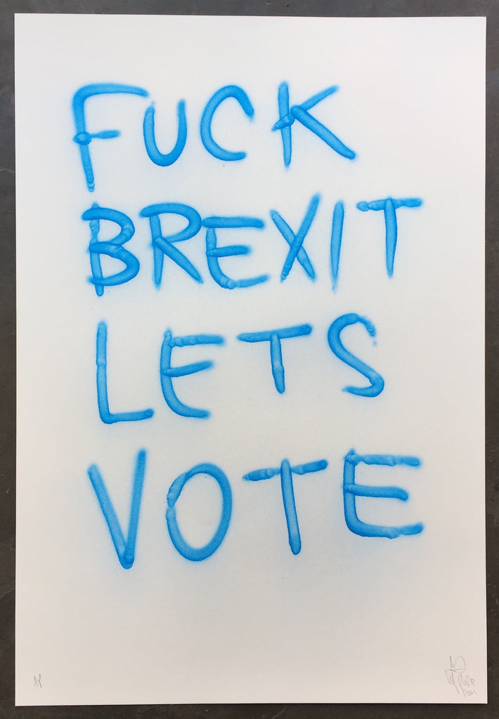 F*ck Brexit, Let's Vote