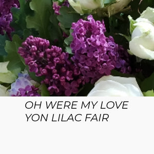 Oh Were My Love Yon Lilac Fair