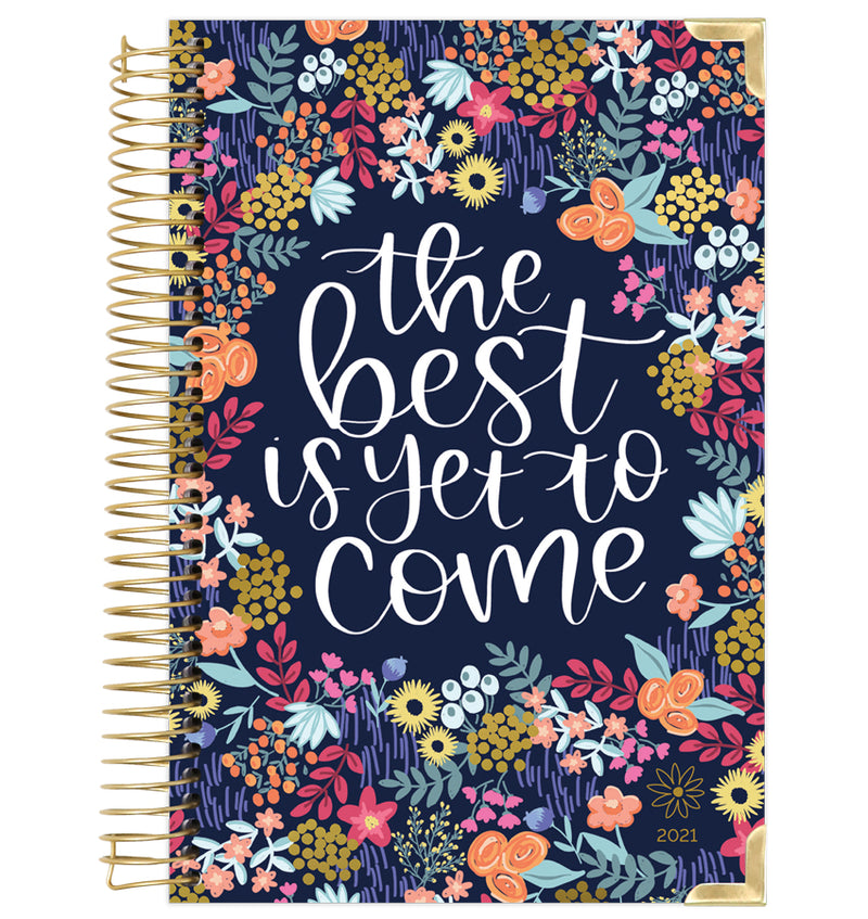 The Best Is Yet To Come 2021 Hard Cover Daily Planner