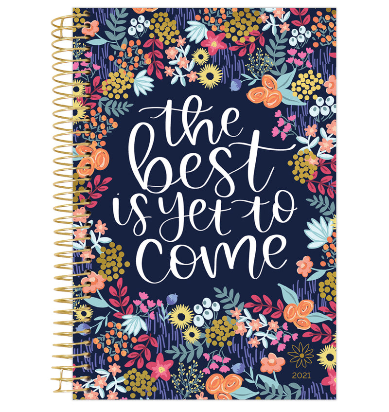 The Best Is Yet To Come 2021 Soft Cover Daily Planner
