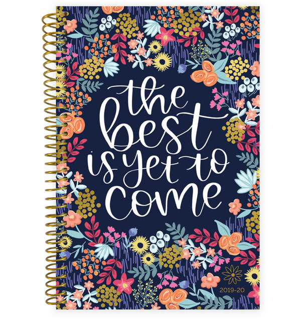 The Best Is Yet To Come 2019-2020 Bloom Soft Cover Daily Planner