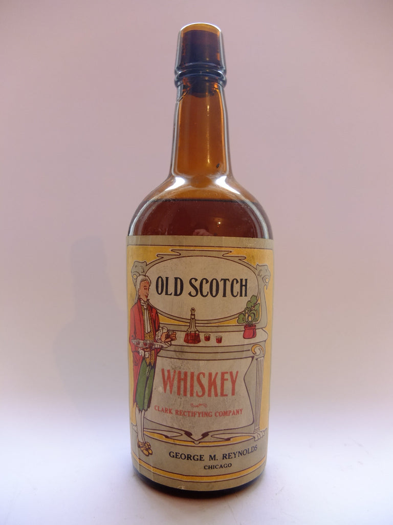 Old Scotch Whiskey (Clark Rectifying Company) for George M. Reynolds (Chicago) - 1910s (??,76cl	)