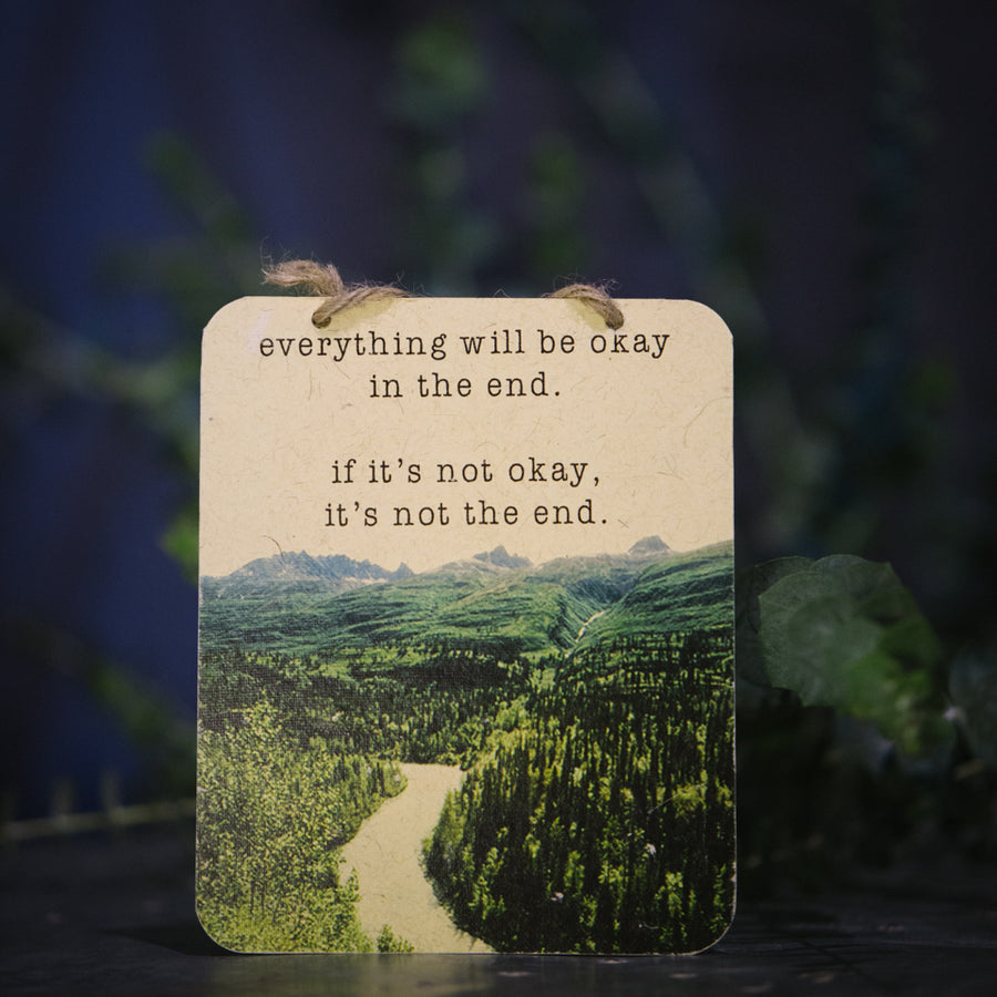 """Everything Will Be Okay..."" sign"