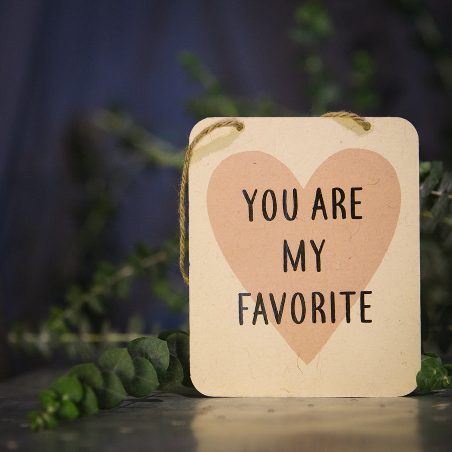 """You Are My Favorite"" sign"