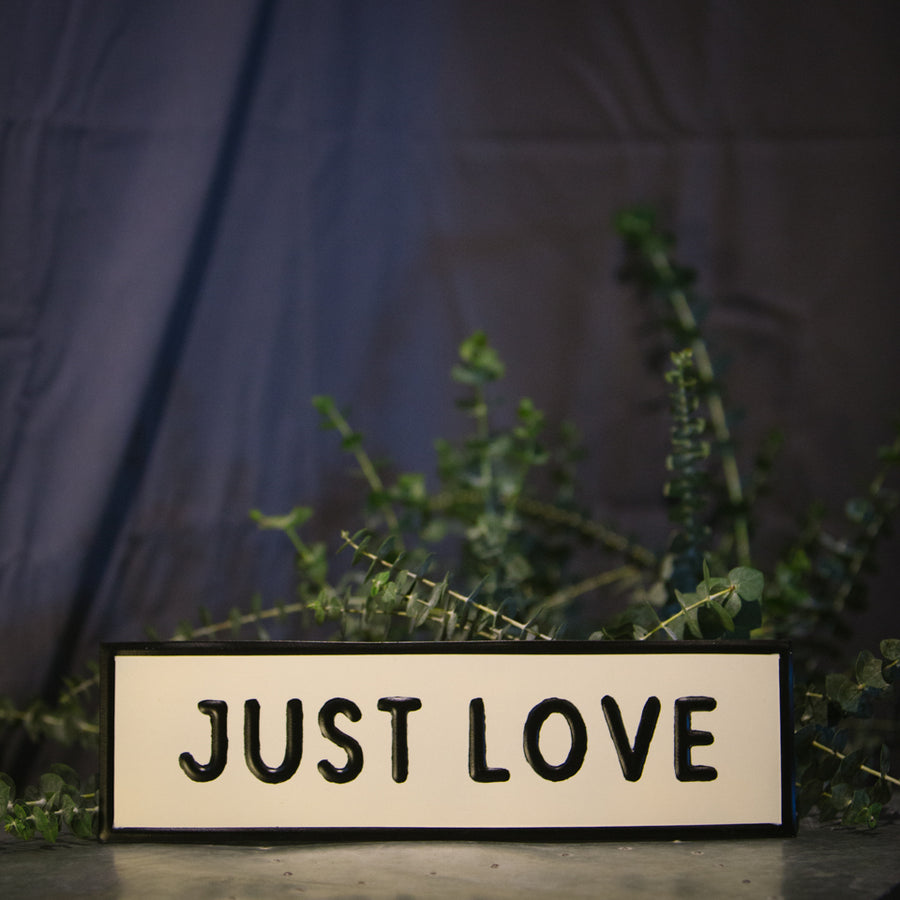 """Just Love"" Sign"
