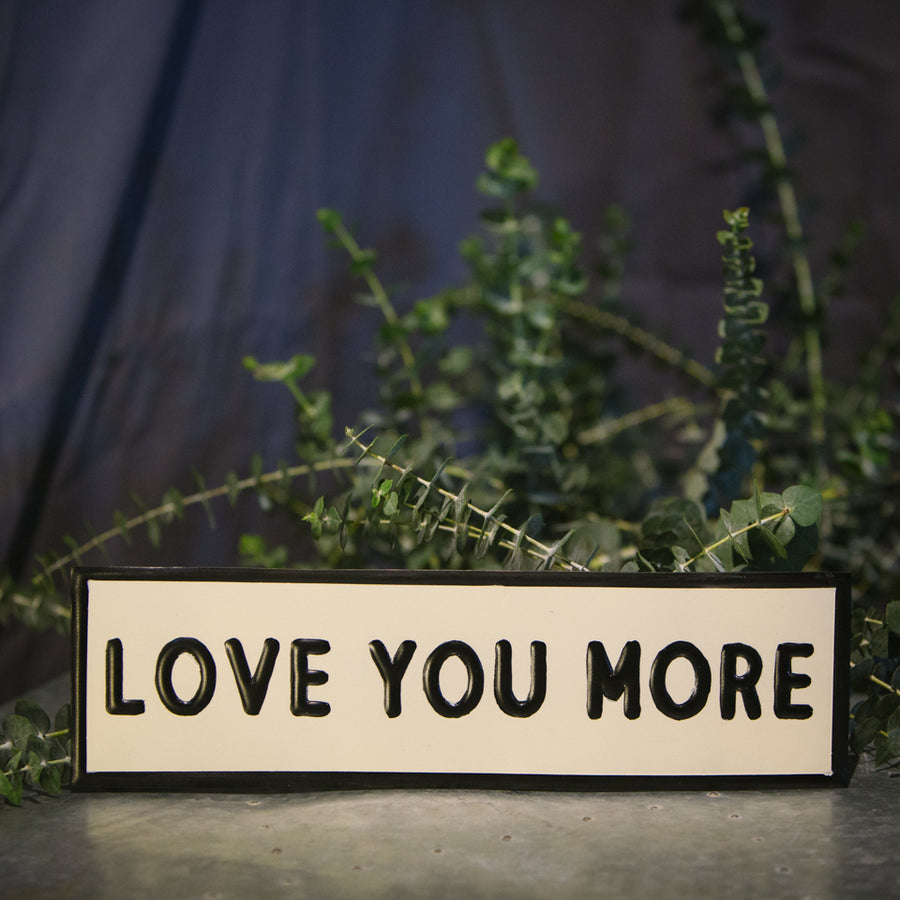 """Love You More"" Sign"