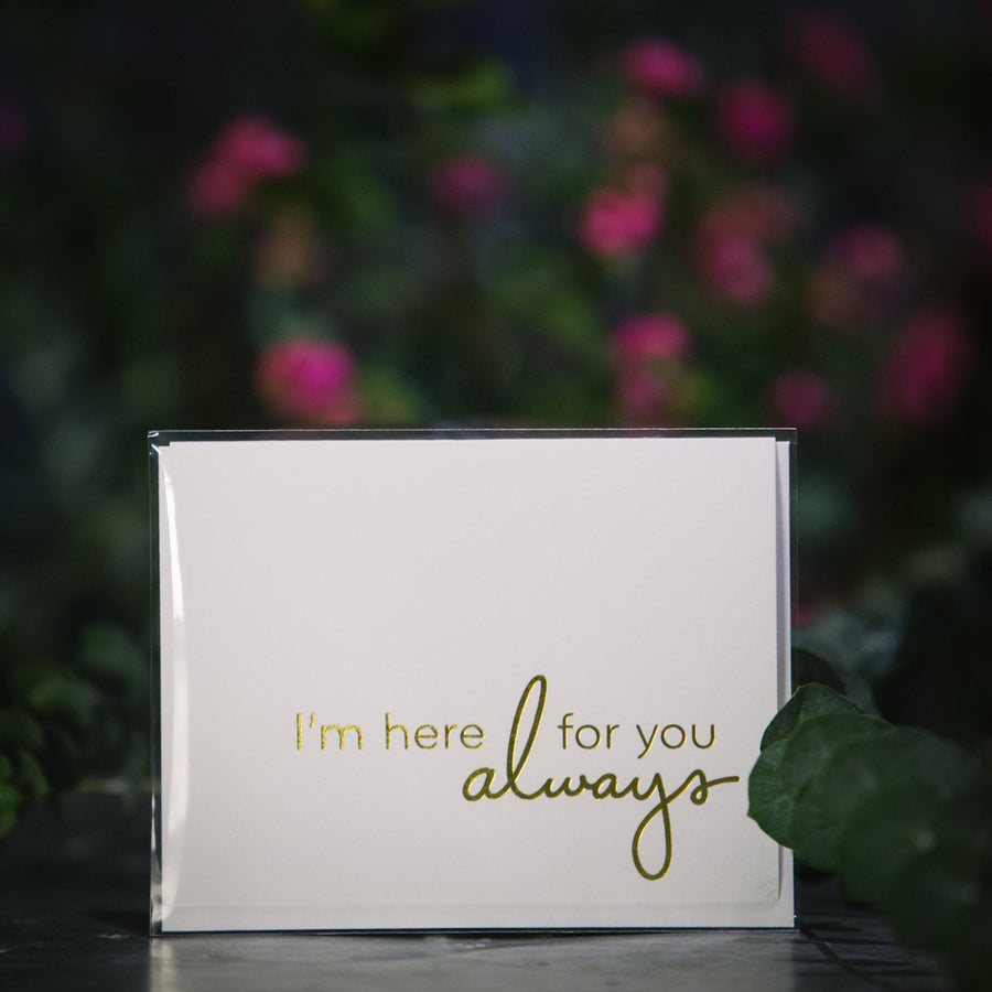 """I'm here for you always"" card"
