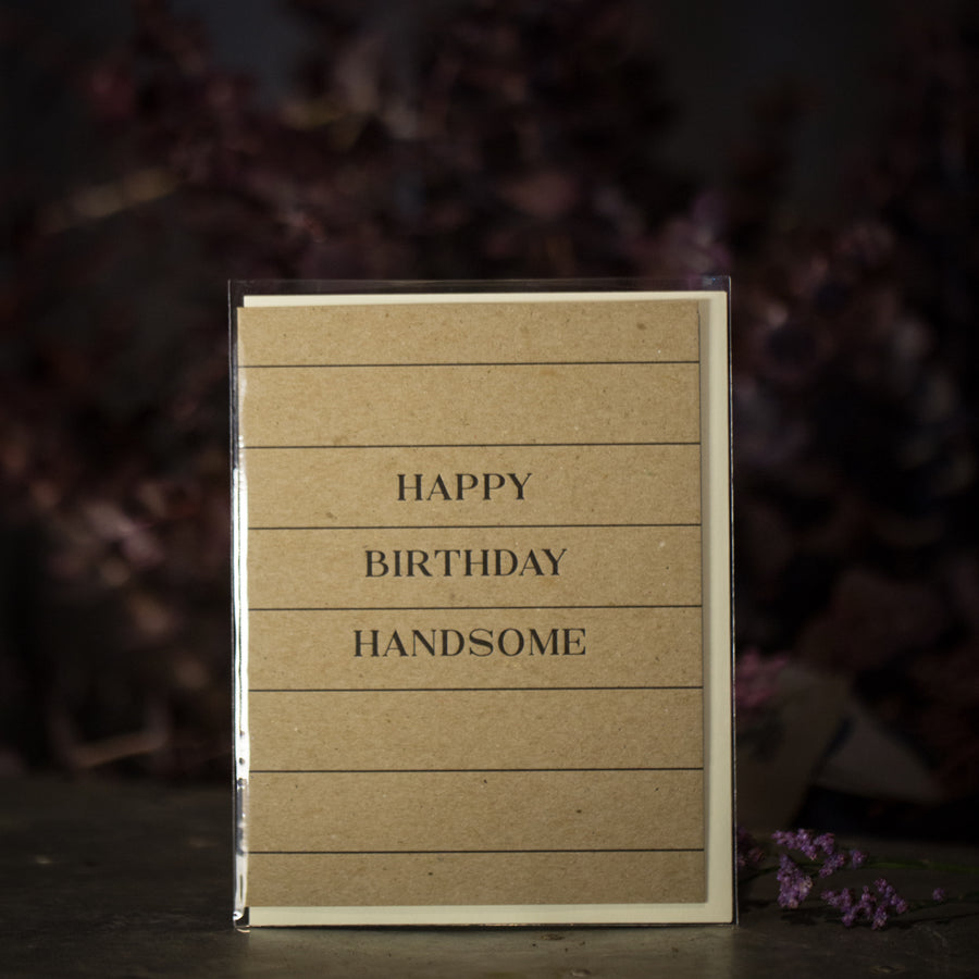 """Happy Birthday Handsome"" card"