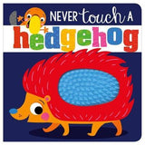 Never Touch a Hedgehog Textured Board Book