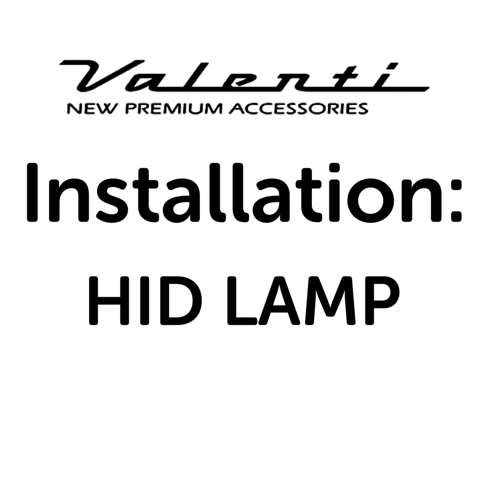 Installation VA - HID Lamp