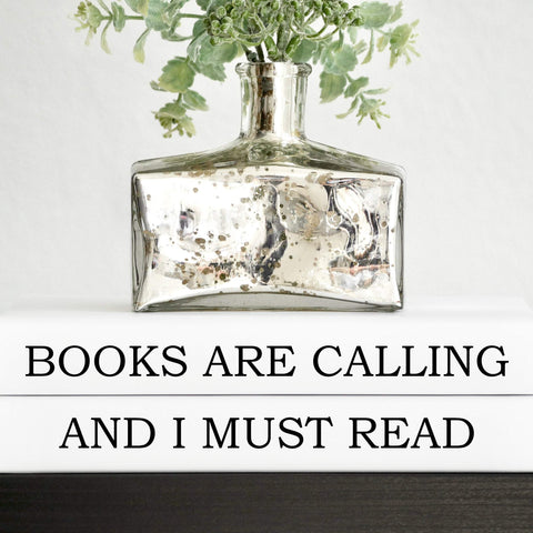 Books Are Calling and I Must Read Decorative Quote Books