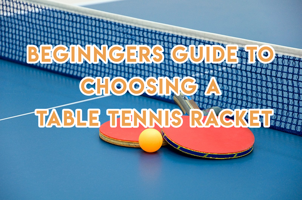 Beginners Guide to Choosing a Table Tennis Racket - Yumo Pro Shop - Racquet Sports online store