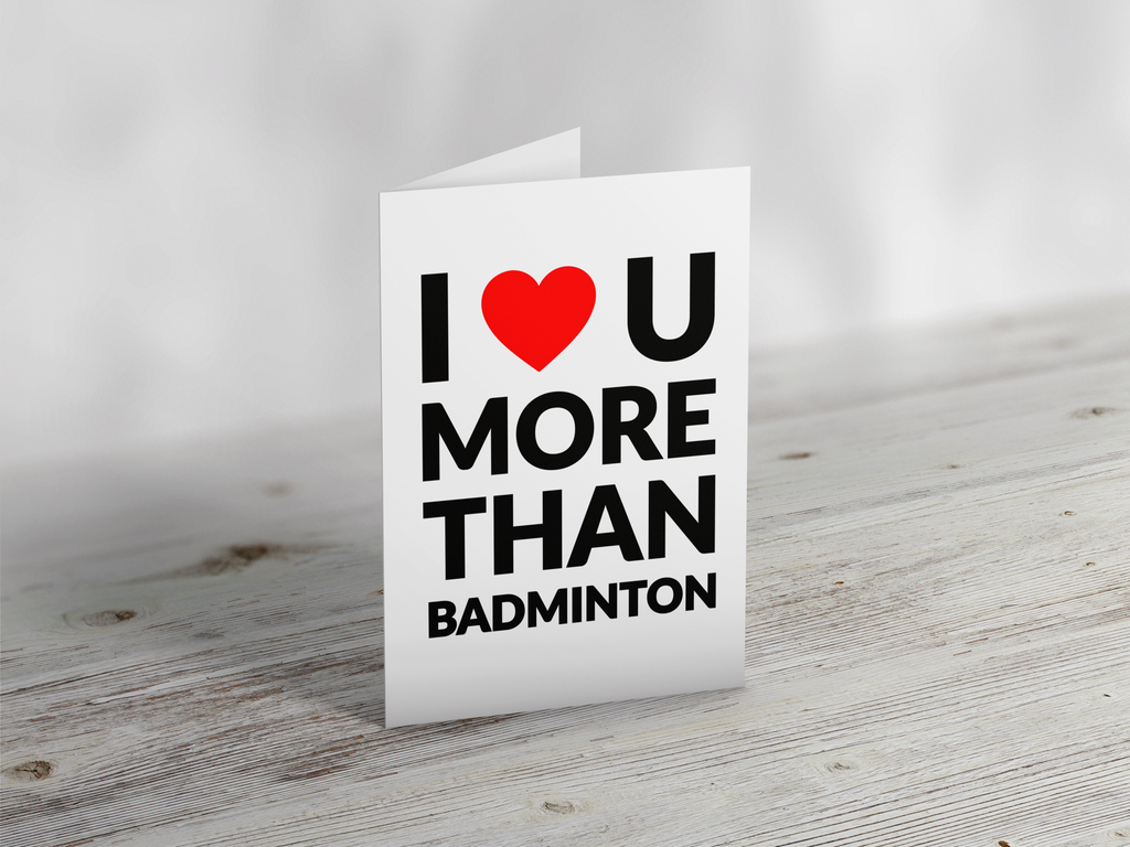 'I Love you more than Badminton' Greeting Card Greeting CardYumo Pro Shop - Racquet Sports online store - Yumo Pro Shop - Racquet Sports online store