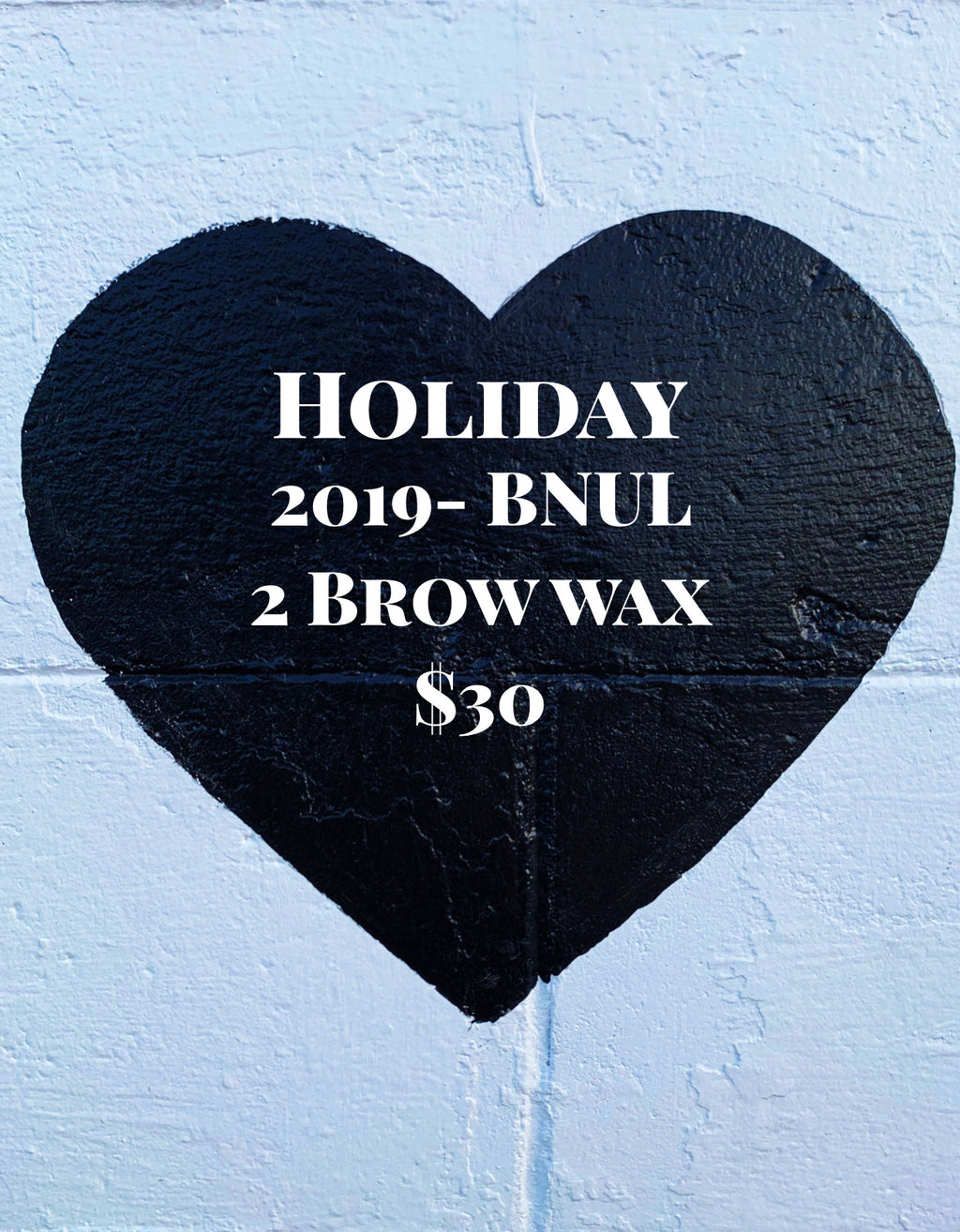 2 brows for $30 bring a friend