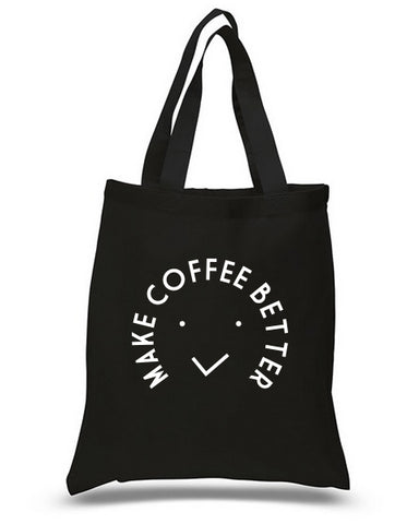 Make Coffee Better Tote Bag