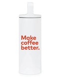 Make Coffee Better Water Bottle