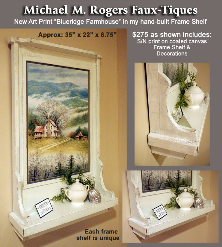 """Blueridge Farmhouse"" in Farmhouse Frame Shelf $275"