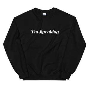 I'm Speaking Sweatshirt (eng)