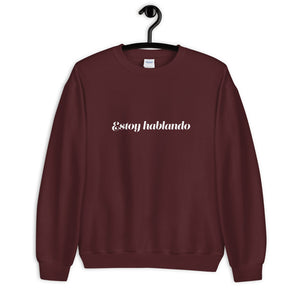 I'm Speaking Sweatshirt (esp)