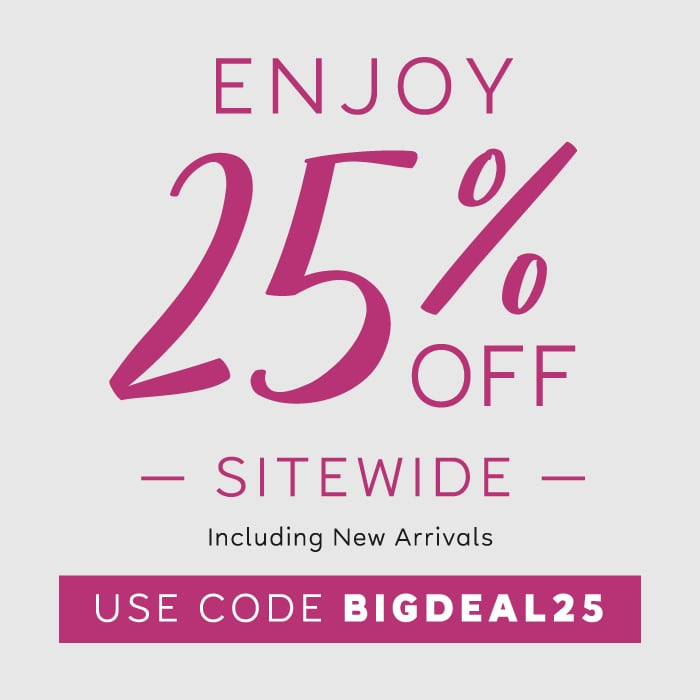 25% off sitewide, use code BIGDEAL25