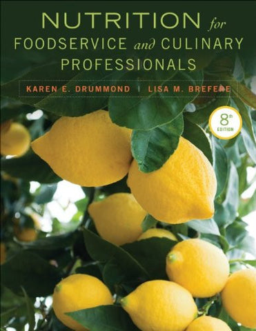 Nutrition for Foodservice and Culinary Professional