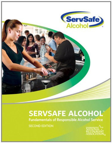 Servsafe Alcohol: Fundamentals of Responsible Alcohol Service