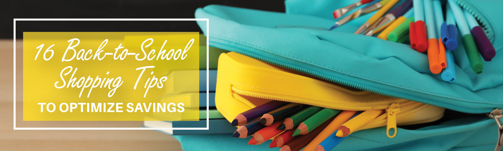 16 Back-to-School Shopping Tips to Optimize Savings