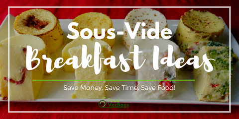 sous vide breakfast quick easy vacuum seal