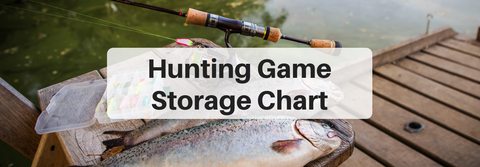 hunting game meat food storage chart
