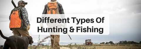 different types of hunting and fishing