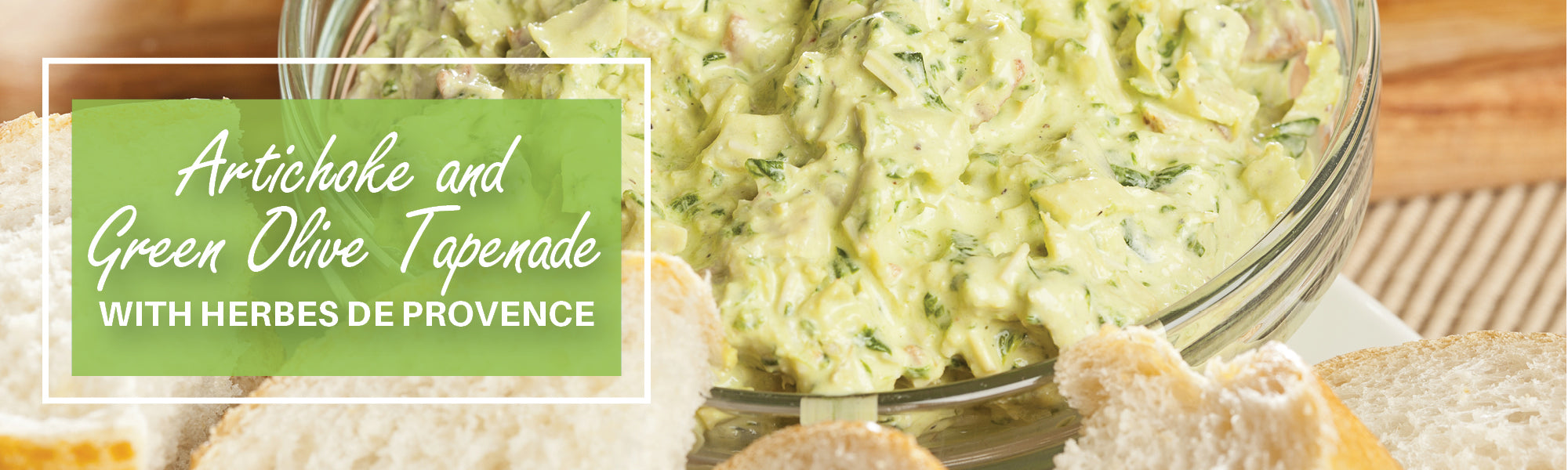 Artichoke and  Green Olive Tapenade with Herbes de Provence