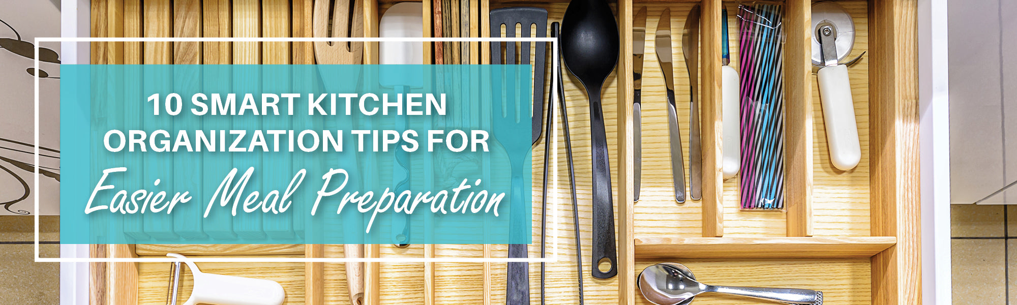 10 Smart Kitchen Organization Tips for Easier Meal Preparation