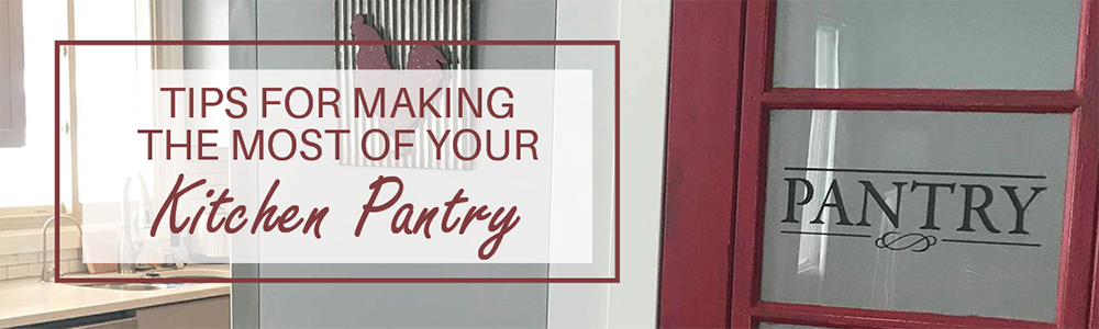 Tips for Making the Most of Your Kitchen Pantry