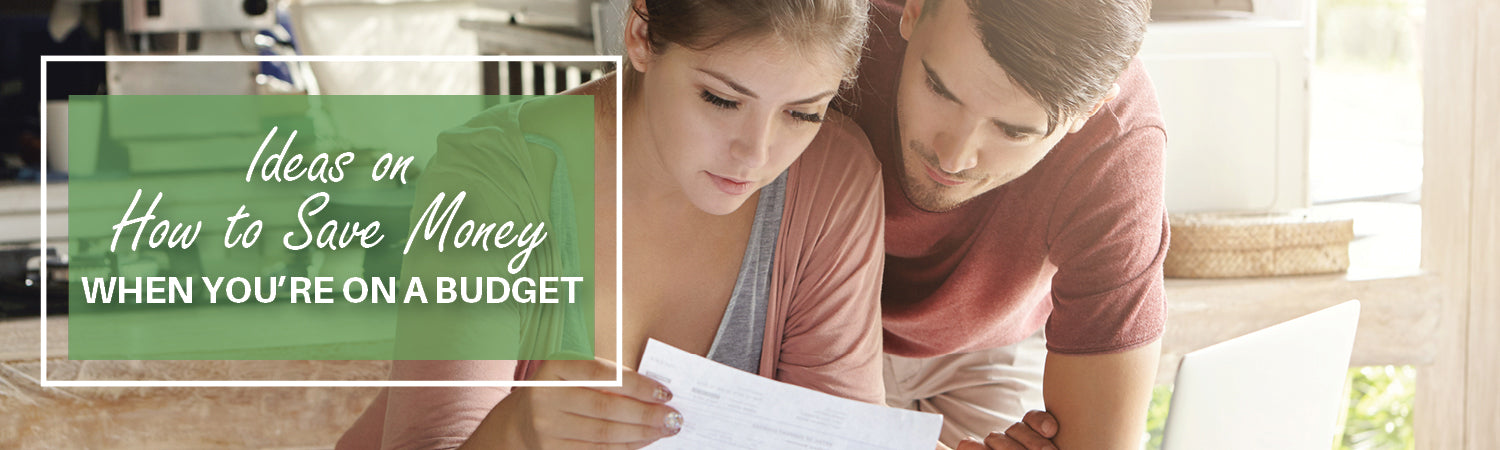 Ideas on How to Save Money When You're on a Budget