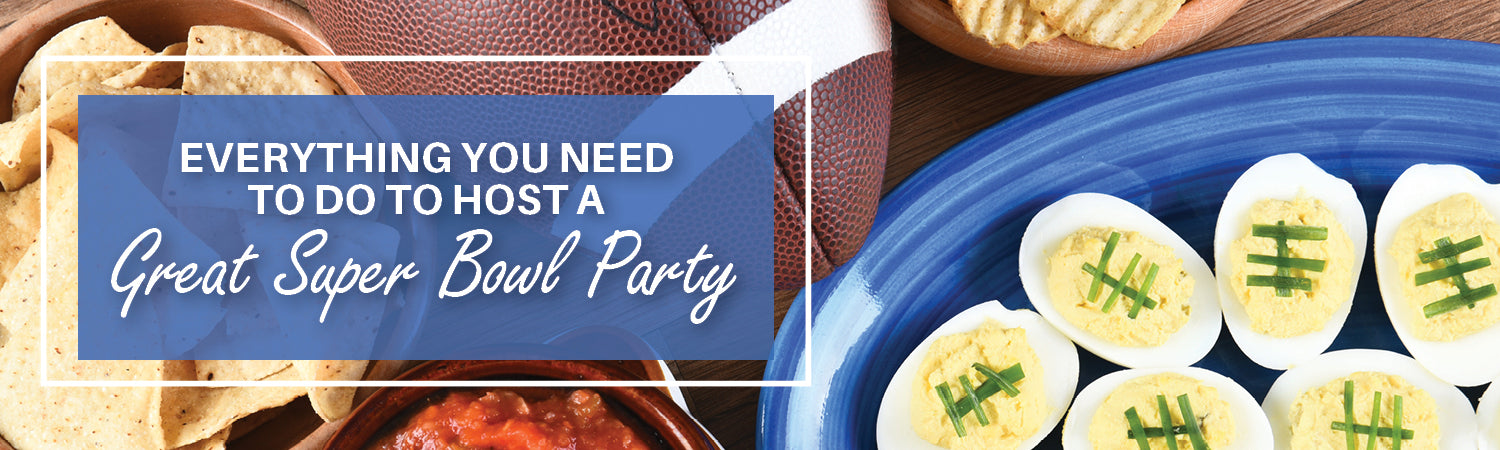 Everything You Need to Do to Host a Great Super Bowl Party