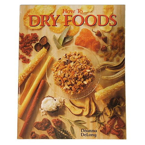 How To Dry Foods Paperback Cookbook