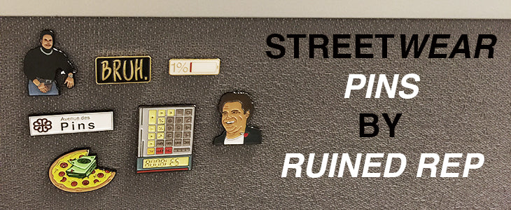 Streetwear Pins by Ruined Rep Banner