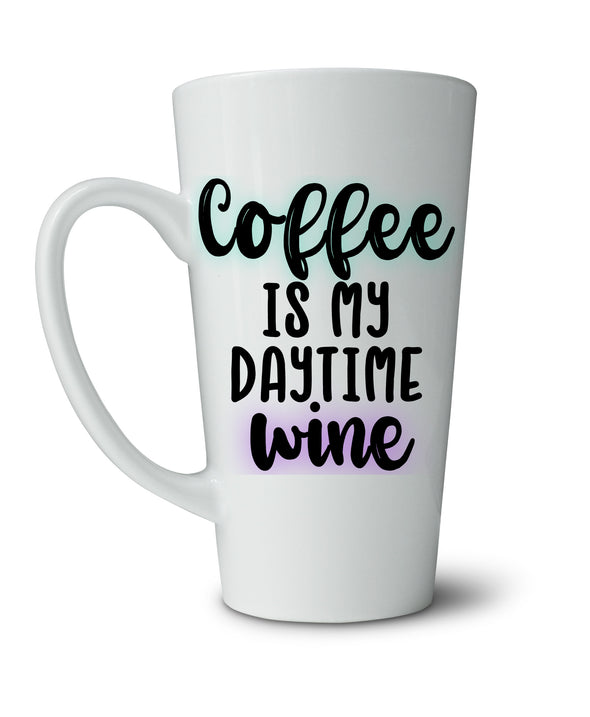Coffee Is My Daytime Wine
