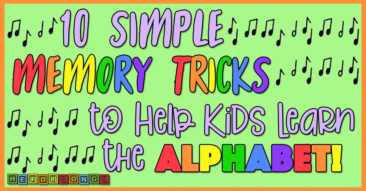 10 Simple Memory Tricks to Help Kids Learn the Alphabet